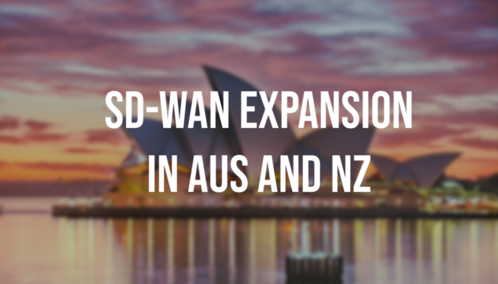 SD-WAN Expansion Australia and New Zealand